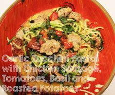 garlic zucchini pasta with chicken sausage tomatoes basil and roasted ...