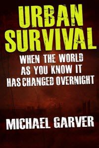 FREE DAYS:  August 15 & 16         URBAN SURVIVAL: When the World as You Know It Has Changed Overnight:  How you can survive for extended periods of time without power, convenience stores, or even a clean water source.