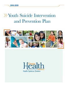 Youth suicide intervention and prevention plan, 2016-2020, by the Oregon Health Authority, Health Systems Division
