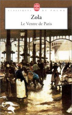 Emile Zola Le ventre de Paris