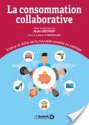 La consommation collaborative : enjeux et défis de la nouvelle société du partage / (sous la direction de) Alain Decrop - https://bib.uclouvain.be/opac/ucl/fr/chamo/chamo%3A1947357