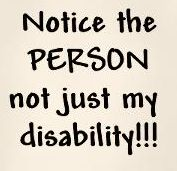 Spina Bifida awareness, notice the person not just my disability.