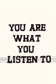 Music is passion. Whether it's playing it or listening to it. You either have it or you don't. I have it