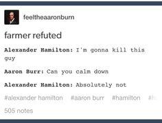 Basically Hamilton and Burr's relationship. Yup, pretty much sums it up.