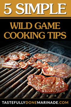 Former chef reveals her secrets to preparing  delicious, juicy and tender wild game meat every time. https://www.tastefullydonemarinade.com/5-simple-wild-game-cooking-tips-even-top-chefs-dont-know/