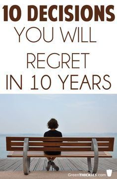 If you're not careful you may make some decisions that you'll regret in 10 years. Check out what some of those chooses might look like and learn how you can make the right decision.