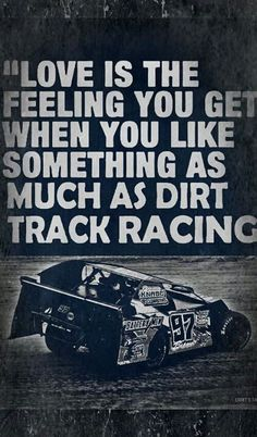 .so damn true i lov racing motorcross dirt track racing and many more its in my blood