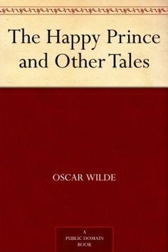 The Happy Prince and Other Tales by [Wilde, Oscar]