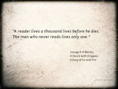 A quote about reading, from A Dance with Dragons: A Song of Ice and Fire by George R. R. Martin