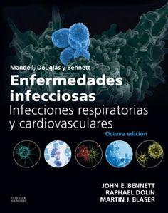 Mandell, Douglas y Bennett: enfermedades infecciosas: infecciones respiratorias y cardiovasculares. 8ª ed. http://tienda.elsevier.es/mandell-douglas-y-bennett-enfermedades-infecciosas-infecciones-respiratorias-y-cardiovasculares-pb-9788490229231.html