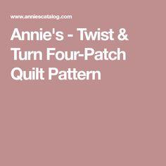 Annie's - Twist & Turn Four-Patch Quilt Pattern