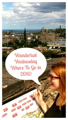 Wanderlust Wednesday - Where To Go in 2016!