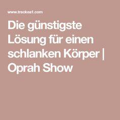 Die günstigste Lösung für einen schlanken Körper   Oprah Show