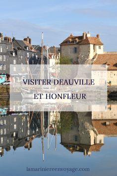 Visiter Deauville et Honfleur