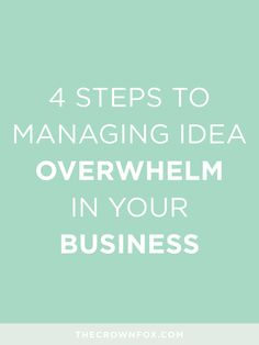 Overwhelmed with ideas as a business owner? Here are four steps I take to manage my idea overwhelm and make it work to grow my business (with real examples from my business). Click through to learn more! | TheCrownFox | www.TheCrownFox.com | Branding Design + Strategy