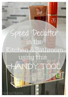 "Learn how to ""Speed Declutter"" in the kitchen & bathroom using this super useful tool!"