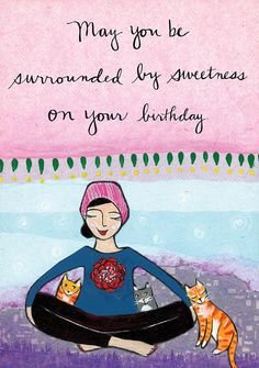 Greeting Card : May You Be Surrounded by Sweetness by LoriPortka