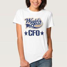CFO Gift Chief Financial Officer (Worlds Best) T Shirt, Hoodie Sweatshirt