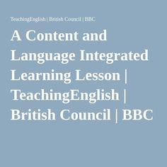 A Content and Language Integrated Learning Lesson   TeachingEnglish   British Council   BBC