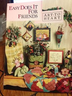 Easy Does It for FRIENDS Quilt Book Nancy Halvorsen Art To Heart w Embroidery #ArttoHeart