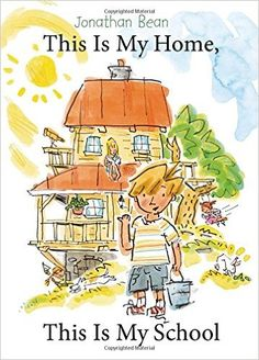 This Is My Home, This Is My School: Jonathan Bean: 9780374380205: Amazon.com: Books