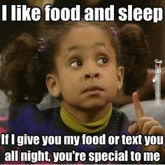 my food and sleep