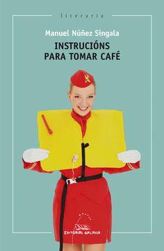 Instrucións para tomar café / Manuel Núñez Singala Edición ed. Family Guy, Movie Posters, Fictional Characters, Google, Short Stories, Authors, Literatura, Drink Coffee, Senior Boys