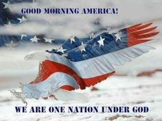 New quotes good morning god faith ideas Pray For America, I Love America, God Bless America, Good Morning Love, Good Morning America, American Pride, American Flag, American Spirit, American Soldiers