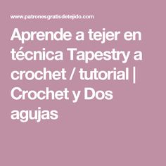 Aprende a tejer en técnica Tapestry a crochet / tutorial | Crochet y Dos agujas Tapestry, Lace, Crocheting, How To Knit, Knits, Step By Step, Hanging Tapestry, Tapestries, Needlepoint
