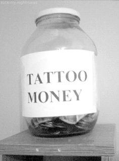 I need a tattoo $$ jar!