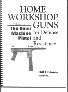 2495 best guns images on pinterest firearms hand guns and revolvers home workshop guns for defense and resistance vol 4 the 9mm machine pistol fandeluxe Images