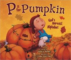 """P is for Pumpkin: God's Harvest Alphabet"" - picture book for fall, Halloween, or Thanksgiving! 