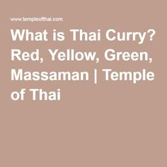 What is Thai Curry? Red, Yellow, Green, Massaman | Temple of Thai