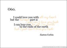 Easton Corbin :)