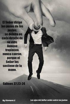 Los ojos del Señor están sobre los justos...Salmos 37:23-24
