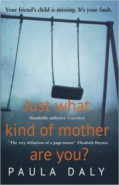 Just What Kind of Mother Are You?: Amazon.co.uk: Paula Daly: 9780552169196…