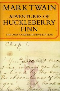 Mark Twain - Adventures Of Huckleberry Finn - The Only Comprehensive Edition