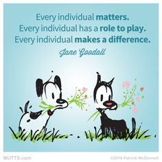 """""""Every individual has a role to play."""" – Jane Goodall #MUTTSManifesto"""