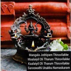 Mangala Jothiyam Thiruvilakke Maalaiyil Oli Tharum Thiruvilakke Kaalaiyil Oli Tharum Thiruvilakke Saraswathi Unakku Namaskaram Vastu Shastra, Pooja Rooms, Hindu Deities, Hindus, Tantra, Shiva, Feng Shui, Astrology, Religion
