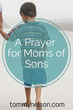 A Prayer for Moms of Sons - Being a #boymom is challenging and sometimes scary but oh so joyful! If you have sons, this prayer is for you!