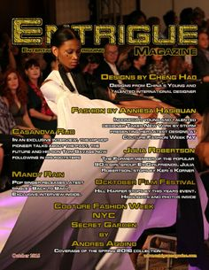 New October 15th issue. Featuring designs from Cheng Hao, Andres Aquino, Hip Hop pioneer Casanova Rud, and Julia Roberts one of the former members of the popular 90's group Ex Girlfriends. www.entriguemagazine.com