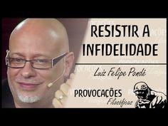 Resistir a infidelidade │ Luiz Felipe Pondé