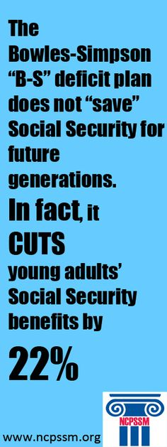 """The Bowles-Simpson deficit reduction plan cuts Social Security for future generations.the very group they claim they're """"saving. Social Security Benefits, Compassion, Politics, Facts, How To Plan, Group, Future, Ears Of Corn, Future Tense"""