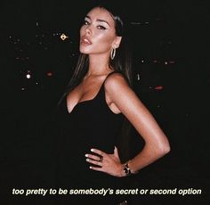 Too pretty to be somebody's secret – girl power Bad Girl Quotes, Sassy Quotes, Woman Quotes, Bitch Quotes, Mood Quotes, Qoutes, Bad Girl Aesthetic, Quote Aesthetic, Powerful Women