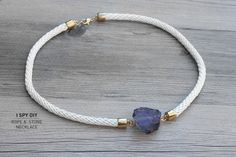 I Spy DIY: MY DIY | Stone & Rope Necklace