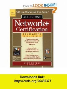 Network+ Certification All-in-One Exam Guide, Third Edition (All-in-One) (9780072253450) Michael Meyers, Michael Meyers , ISBN-10: 0072253452  , ISBN-13: 978-0072253450 ,  , tutorials , pdf , ebook , torrent , downloads , rapidshare , filesonic , hotfile , megaupload , fileserve