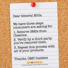 Hey Cheerios, here's another love letter from us! We're calling this one, 3 steps to a satisfied customer.Call Cheerios 800-248-7310 and ask them if they're going to get Non-GMO Project and if they're going to remove GMOs from Honey Nut Cheerios. Take Action Here:  http://gmoinside.org/cheerios