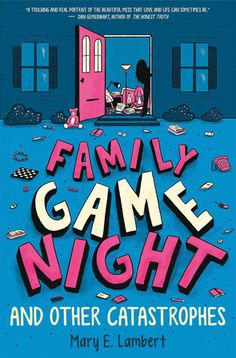 FAMILY GAME NIGHT AND OTHER CATASTROPHES by Mary E. Lambert. MG contemporary. February 28, 2017.