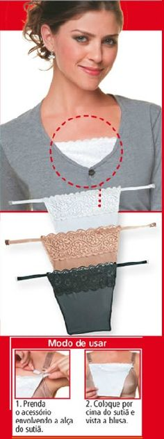 Acessório para roupas decotadas.