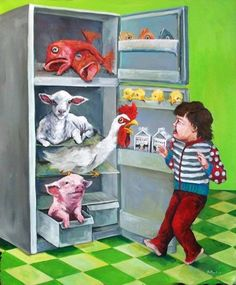 Your kids should not be scared of monsters under the bed...but of the cruelty you store in your fridge